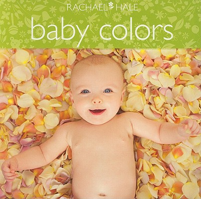Baby Colors By Hale, Rachael
