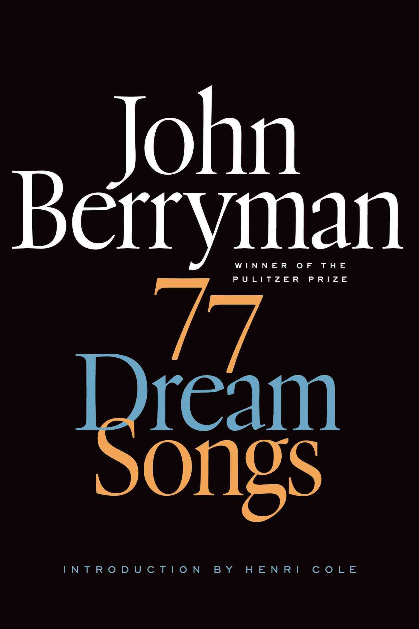 77 Dream Songs By Berryman, John/ Swift, Daniel (EDT)/ Cole, Henri (INT)