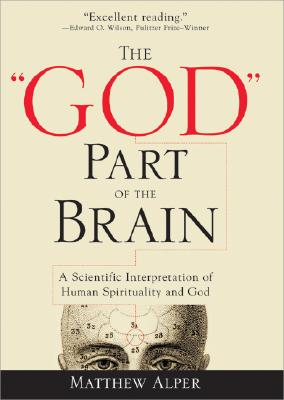 The God Part of the Brain By Alper, Matthew